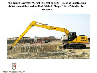 Philippines Excavator Market Forecast to 2020 – Growing Construction Activities and Demand for Real Estate to Shape Futu