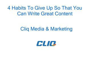 4 Habits To Give Up So That You Can Write Great Content