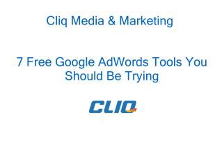 7 Free Google AdWords Tools You Should Be Trying