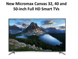Buy Micromax Canvas Smart LED TV 32, 40 and 50-inch Launched