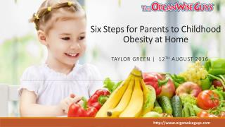 Six Steps for Parents to Childhood Obesity at Home