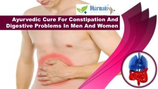 Ayurvedic Cure For Constipation And Digestive Problems In Men And Women