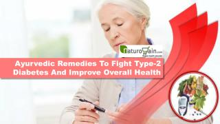 Ayurvedic Remedies To Fight Type-2 Diabetes And Improve Overall Health