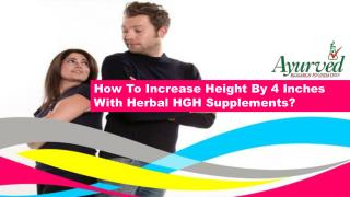 How To Increase Height By 4 Inches With Herbal HGH Supplements?