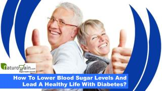 How To Lower Blood Sugar Levels And Lead A Healthy Life With Diabetes?