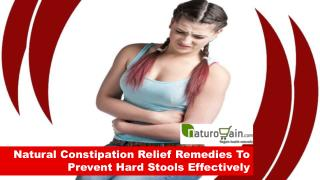 Natural Constipation Relief Remedies To Prevent Hard Stools Effectively