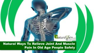 Natural Ways To Relieve Joint And Muscle Pain In Old Age People Safely
