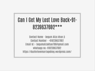 Can I Get My Lost Love Back 91-8239637692***