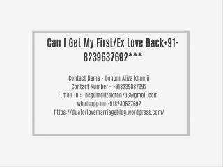 Can I Get My First/Ex Love Back 91-8239637692***