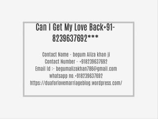 Can I Get My Love Back 91-8239637692***