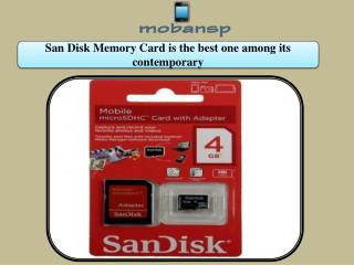 San Disk Memory Card is the best one among its contemporary