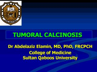 Dr Abdelaziz Elamin, MD, PhD, FRCPCH College of Medicine Sultan Qaboos University