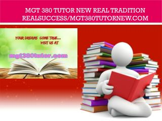 MGT 380 tutor new Real Tradition RealSuccess/mgt380tutornew.com