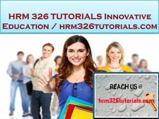 HRM 326 TUTORIALS Innovative Education / hrm326tutorials.com
