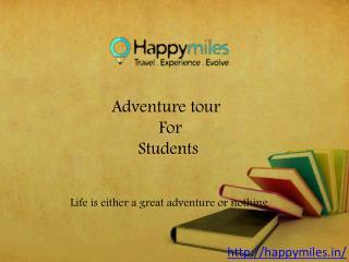 Adventure Tours for students | International Adventure Tours - Happymiles