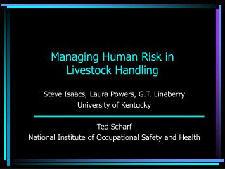 Managing Human Risk in  Livestock Handling