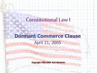 Dormant Commerce Clause April 21, 2005