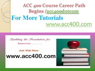 ACC 400 Course Career Path Begins /acc400dotcom