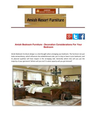Amish Bedroom Furniture - Decoration Considerations For Your Bedroom