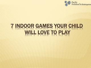 7 Indoor games your child will love to play
