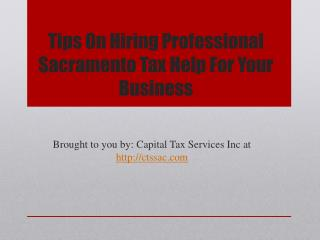 Tips On Hiring Professional Sacramento Tax Help For Your Business.pptx
