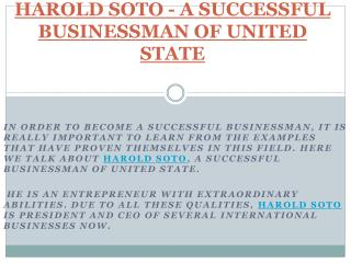 HAROLD SOTO - A SUCCESSFUL BUSINESSMAN OF UNITED STATE