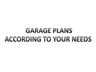 Built Your Own Desired Garage Plan with Behm Design