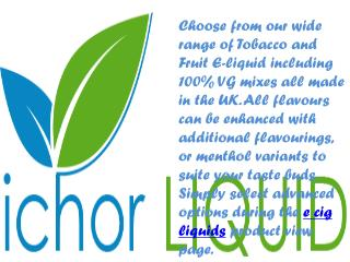 Ichor presents Larger Vaping Electronic Cigarettes