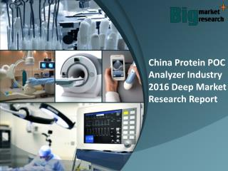 China protein poc analyzer industry 2016 Report, Research & Share