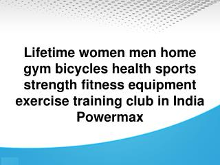 Lifetime women men home gym bicycles health sports strength fitness equipment exercise training club in India