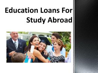 Educational Loans For Studying Abroad : When a Student Should Consider Study Abroad Loans as the Ultimate Financial Solu