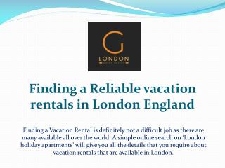 Finding a Reliable vacation rentals in London England