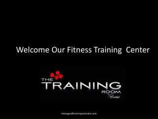 Welcome Our Fitness Training  Center