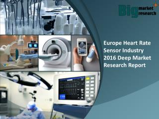 Europe heart rate sensor industry 2016 Research & Report