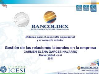 Gesti n de las relaciones laborales en la empresa CARMEN ELENA GARCES NAVARRO Universidad Icesi 2011