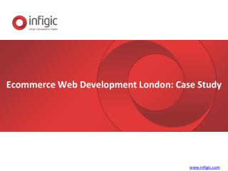 Ecommerce Web Development London- Case Study
