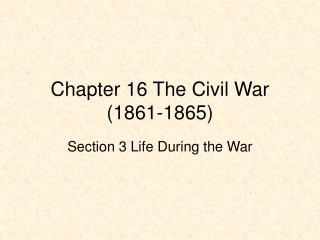 Chapter 16 The Civil War 1861-1865