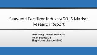 Seaweed Fertilizer Industry 2016 Market Research Report