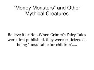 """Money Monsters"" and Other Mythical Creatures"