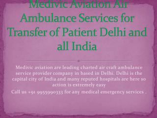 Medivic Aviation Air and Train Ambulance Services in Delhi
