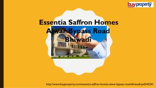 Essentia Saffron Homes in Alwar Bypass Road, Bhiwadi - BuyProperty