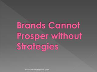 Brands Cannot Prosper without Strategies