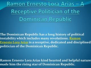 A Receptive Politician of the Dominican Republic - Ramon Ernesto Lora Arias