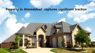 Property in Ahmedabad  captures significant Traction