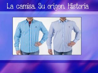 La camisa. Su origen. Historia