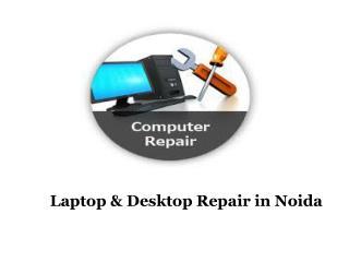 Laptop & Desktop Repair in Noida