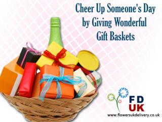 Cheer Up Someone's Day by Giving Wonderful Gift Baskets