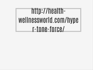 http://health-wellnessworld.com/hyper-tone-force/