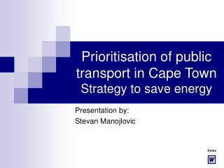 Prioritisation of public transport in Cape Town Strategy to save energy