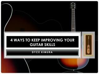 4 Ways to Keep Improving Your Guitar Skills